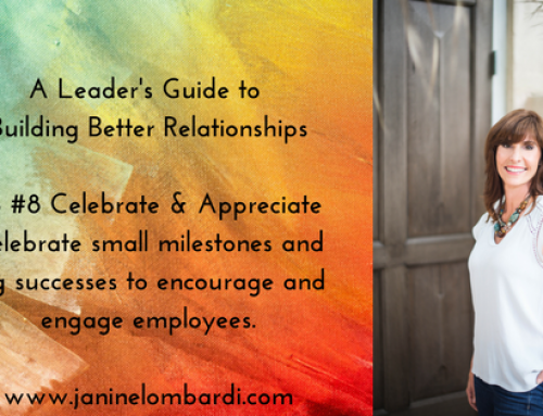 A Leader's Guide to Building Relationships and Employee Engagement:  Tip #8 Celebrate & Appreciate